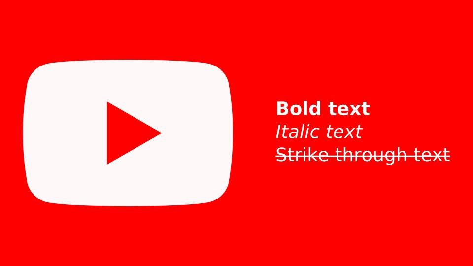 Membuat Teks Komentar Youtube Menjadi Italic, Bold dan Strike through